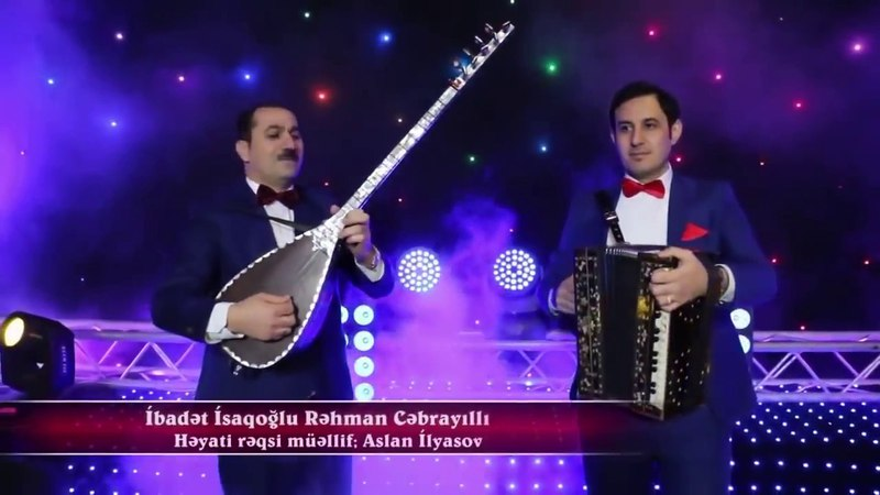 Rehman Cebrayilli İbadet İsaqoglu Heyati reqsi official