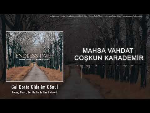 Mahsa Vahdat Coşkun Karademir - Gel Dosta Gidelim Gönül [ Endless Path © 2018 Kalan Müzik ]
