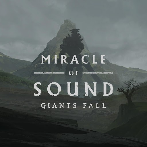 Miracle of Sound альбом Giants Fall