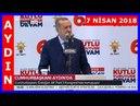 Erdoğan'ın Aydın'da Halka Hitabı ve İl Kongresi Konuşması 7.4.2018