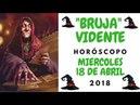 BRUJA VIDENTE HORÓSCOPO DÍA MIÉRCOLES 18 DE ABRIL 2018