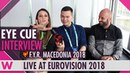 Eye Cue (FYR Macedonia) Interview @ Eurovision 2018 | wiwibloggs