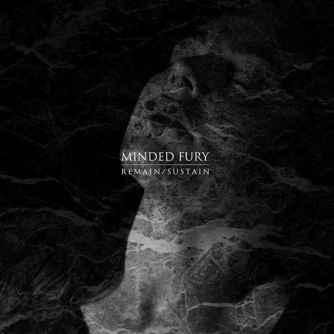Minded Fury – Remain/Sustain (2017)