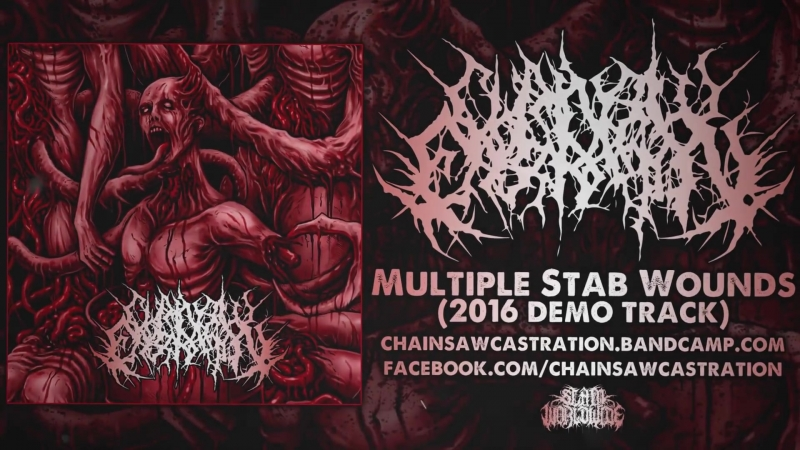 CHAINSAW CASTRATION - MULTIPLE STAB WOUNDS (2016)