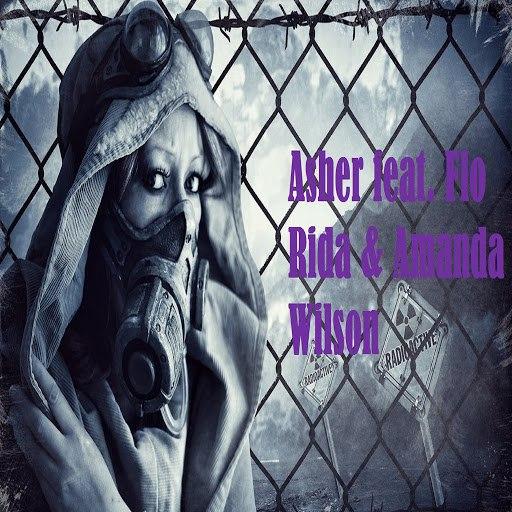 Asher альбом Radioactive (feat. Flo Rida & Amanda Wilson)