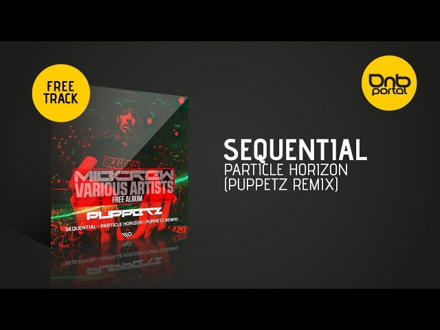 Sequential - Particle Horizon (Puppetz Remix) [MIB Crew] [Free]