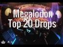 Megalodon - Top 20 Drops