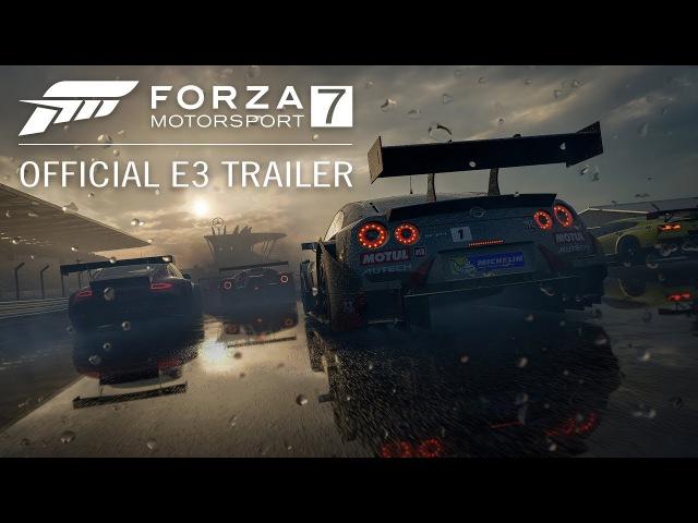 Forza Motorsport7 E32017 Анонс в 4K
