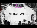 Life is Strange: Before the Storm Episode 3 Trailer Song | Daughter - All I Wanted (Lyrics) Remix