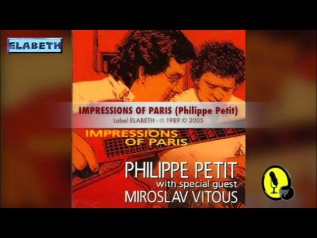 IMPRESSIONS OF PARIS - Impressions Of Paris - Philippe Petit Miroslav Vitous - 1989/2005