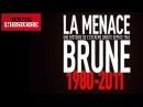 La menace brune : une histoire de l'extrême droite depuis 1980 - Toute L'Histoire