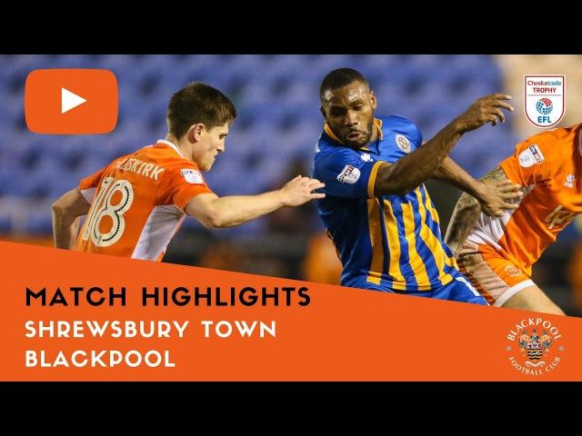 Match Highlights | Shrewsbury Town 0 Blackpool 0 (4-2 on pens)