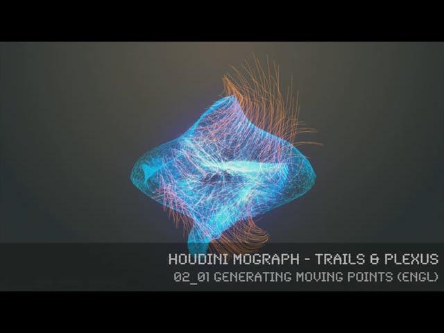 Houdini MoGraph - Trails PLEXUS - 02_01 Generating moving points (engl)