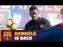 Ousmane Dembélé is ready for action