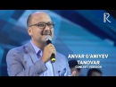 Anvar G'aniyev - Tanovar   Анвар Ганиев - Тановар (concert version MUVAD VIDEO)