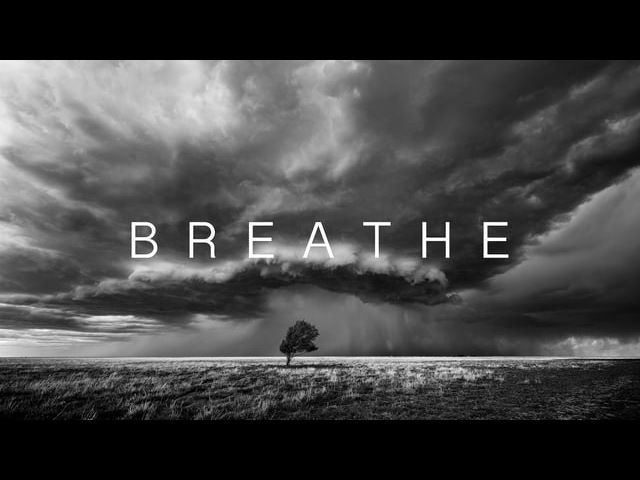 Breathe An 8K storm time-lapse film