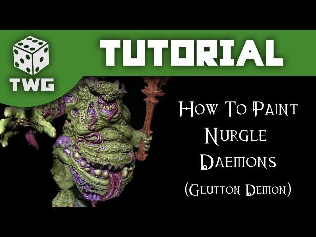 Games Workshop Tutorial: How To Paint Nurgle Daemons (Glutton Demon)