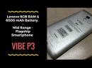 Lenovo Vibe P3 6 GB RAM Mid Range Flagship Specification