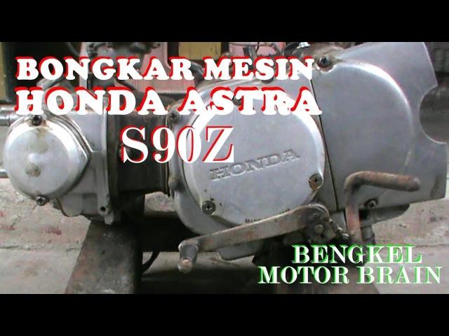 Cara BONGKAR MESIN HONDA ASTRA S90Z Kondisi PARAH BENGKEL MOTOR