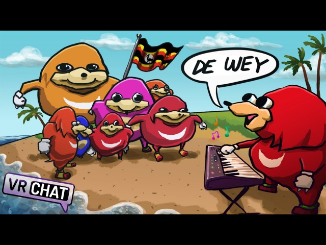 THE WAY OF MUSIC (VRChat Ugandan Knuckles)