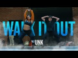 UNK - WALK IT OUT @willdabeast__ Choreography @immaspace 2018
