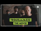 Tequilajazzz - The movie
