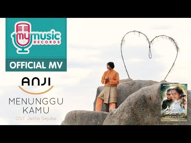 ANJI MENUNGGU KAMU OST Jelita Sejuba Official Music Video