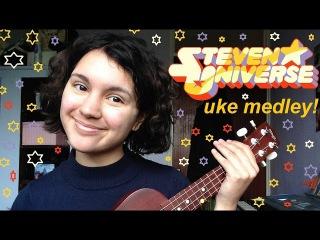 steven universe ukulele medley !!