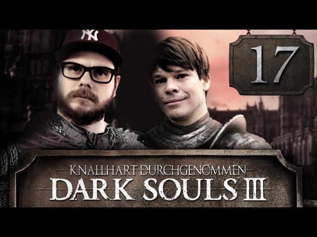 [17] Dark Souls III mit Etienne und Colin   Knallhart Durchgenommen   29.04.2016