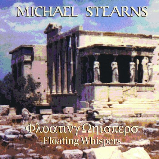 Michael Stearns альбом Floating Whispers