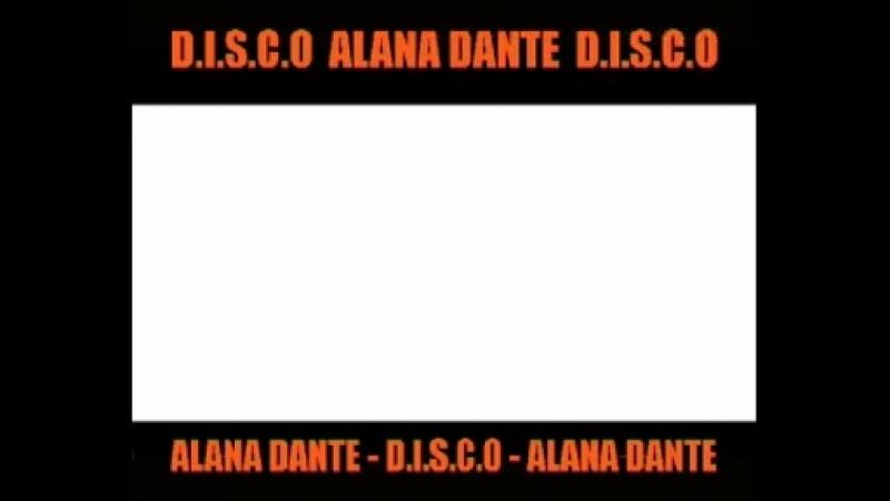 Alana Dante - D.I.S.C.O.