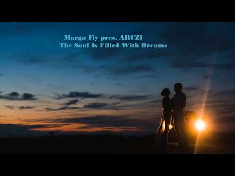 Margo Fly pres. ARCZI - The Soul Is Filled With Dreams (Chillout Summer Mix)