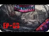 Darkwood [EP-03] - Стрим - Расправится с последней надеждой деревни