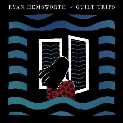 Ryan Hemsworth альбом Guilt Trips