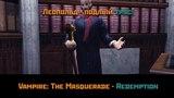Vampire The Masquerade Redemption (17) Побег из Вампирятника