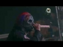 Slipknot - The blister exists live