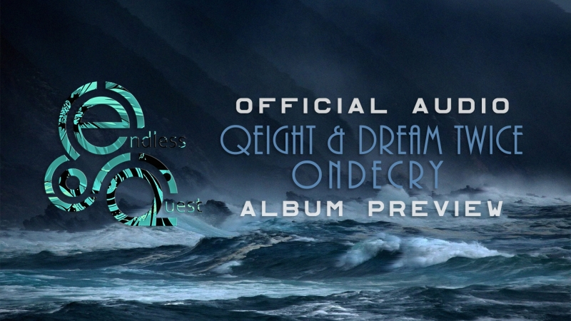 Qeight Dream Twice - Ondecry |Album Preview|
