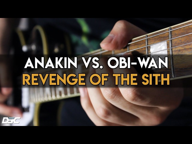 Anakin Vs. Obi-Wan (Revenge of the Sith) Guitar Cover | DSC