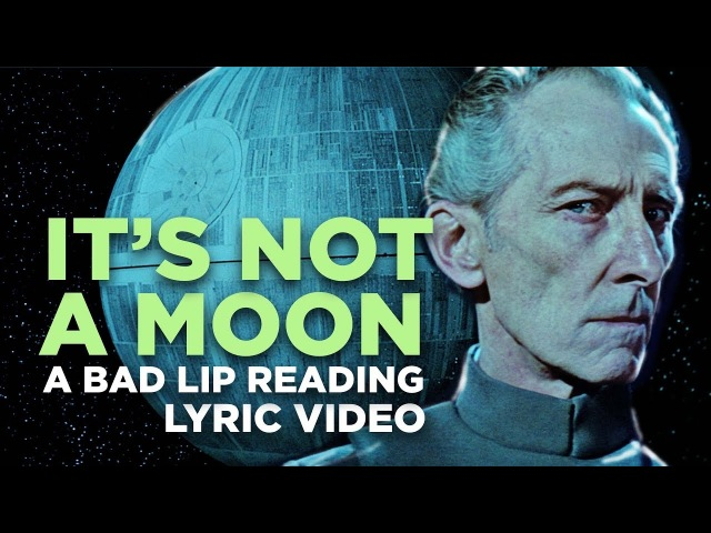 IT'S NOT A MOON — A Bad Lip Reading of Star Wars
