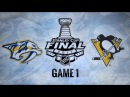 Обзор НХЛ. Кубок Стэнли 2017. Финал, матч №1. «Нэшвилл» – «Питтсбург» 35 счёт в серии 0–1 29.05.17