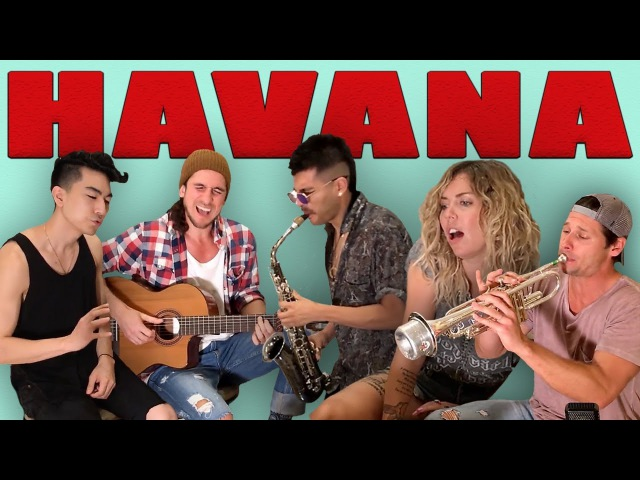 Havana Walk off the Earth Ft Jocelyn Alice KRNFX Sexy Sax Man Camila Cabello Cover