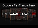 Scope Psytrance soundbank for Rob Papens Predator 2 Demo