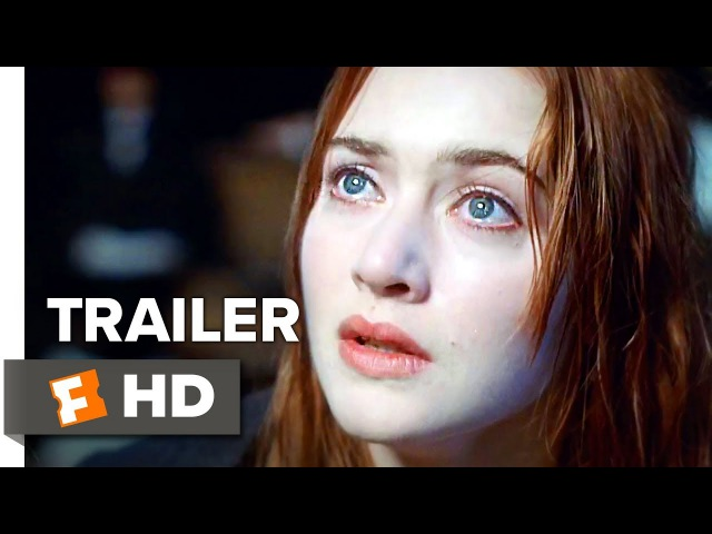 Titanic Re-Release Trailer (2017)   Movieclips Trailers