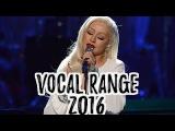 Christina Aguilera - Full VOCAL RANGE 2016