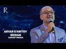 Anvar G'aniyev - Irodam   Анвар Ганиев - Иродам (concert version MUVAD VIDEO)