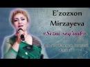 E'zozxon Mirzayeva Sizni sog'inib nomli konsert dasturi