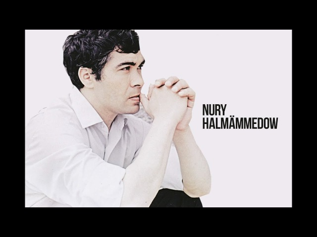 Nury Halmämmedow - Seniň gözleriňden gitme ýok | Atageldi Garýagdyýew