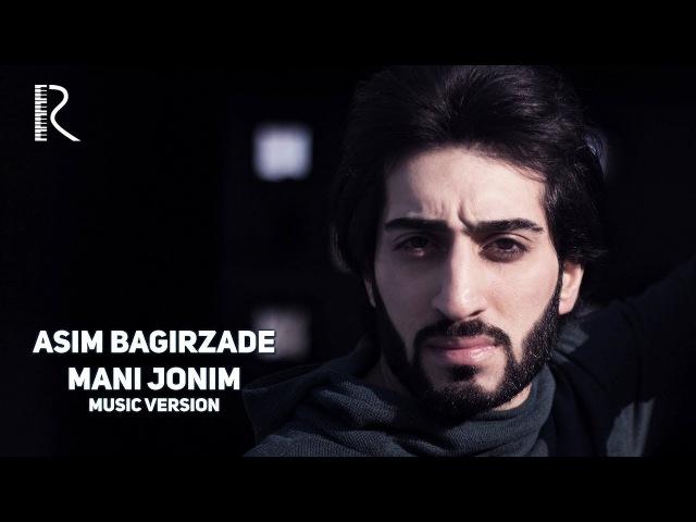 Asim Bagirzade - Mani jonim   Асим Багирзаде - Мани жоним (music version)
