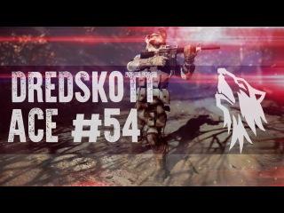 WARFACE | ACE #54 [DredSkott]