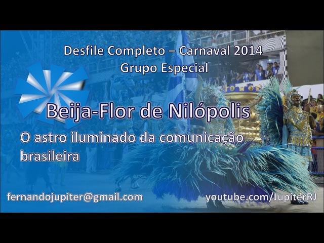 Beija-Flor de Nilópolis 2014 - Desfile Completo